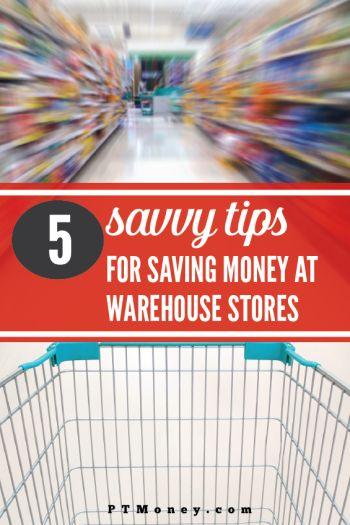 5 Savvy Tips For Saving Money At Warehouse Stores