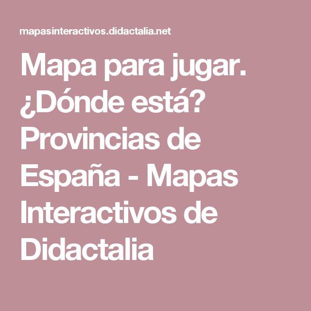 Mapa para jugar. Colocar cada provincias de España - Mapas Interactivos.