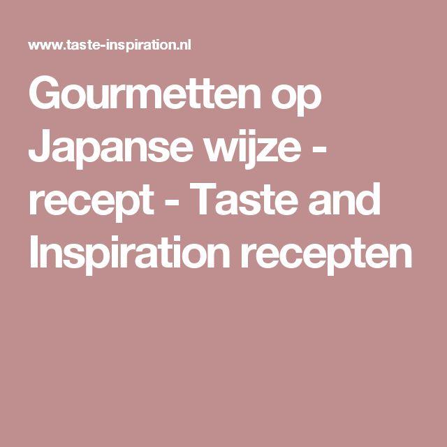 Gourmetten op Japanse wijze - recept - Taste and Inspiration recepten