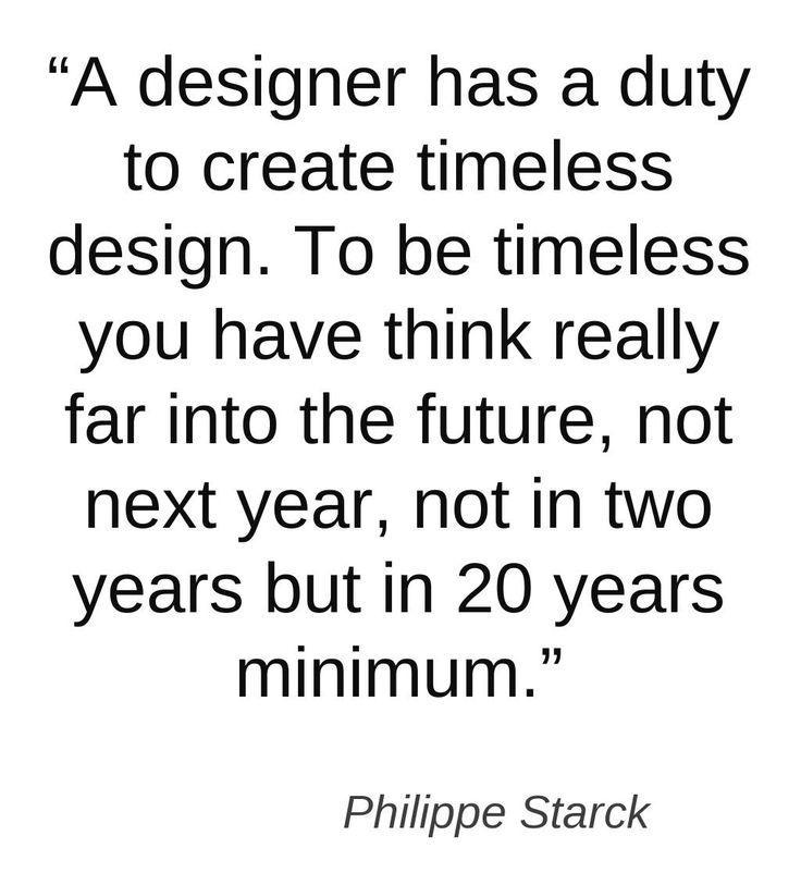 Philippe Starck Quote Inspiring Words Quotes Design
