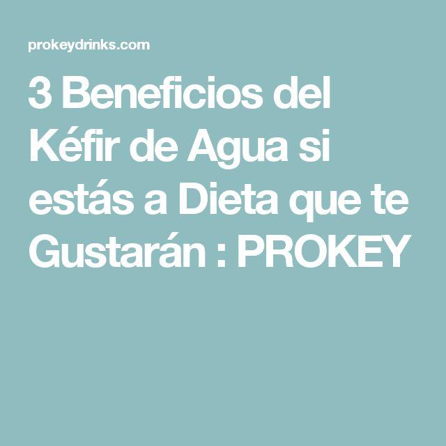 3 Beneficios del Kéfir de Agua si estás a Dieta que te Gustarán : PROKEY
