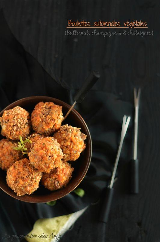 boulettes végétales - butternut, champignons, noix châtaignes  http://www.la-gourmandise-selon-angie.com/archives/2014/11/23/30878304.html