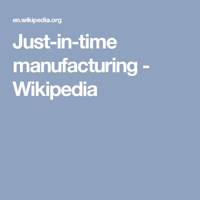 Just-in-time manufacturing - Wikipedia