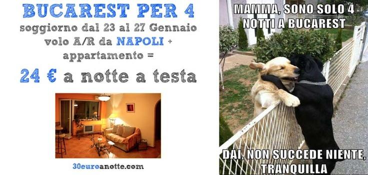 OFFERTA DA NAPOLI PER BUCAREST, 4 notti per 4 persone, volo A/R + appartamento: 24 € a notte a persona!