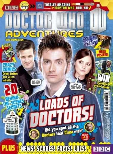 David Tennant is the cover star of this fortnight's edition of Doctor Who Adventures magazine.  Did you spot the Tenth Doctor in The Name of the Doctor? Clara has a guide to all the Doctors she met. There's a Monster Height Chart, Alien Babies comics and a fantastic free gift.  Doctor Who Adventures is a fortnightly magazine targ...