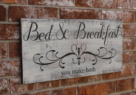 Bed and Breakfast Sign, Breakfast and Bed, You Make Both, 12X24 Hand Painted Sign, Guest Room Decor, Hand Painted Distressed Sign