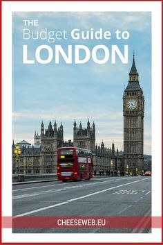 The Budget Guide to London, England. Our top tips for saving money in the UK.: