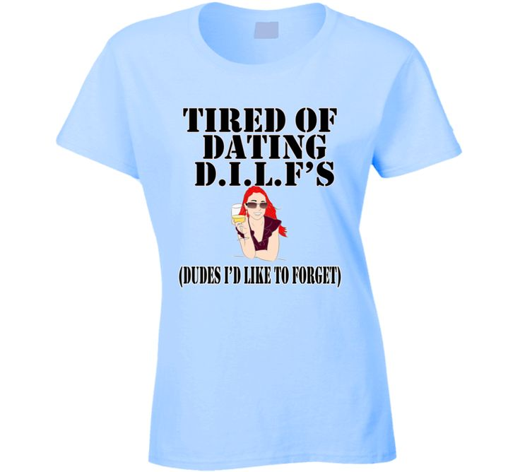 Dating Dilfs T Shirt
