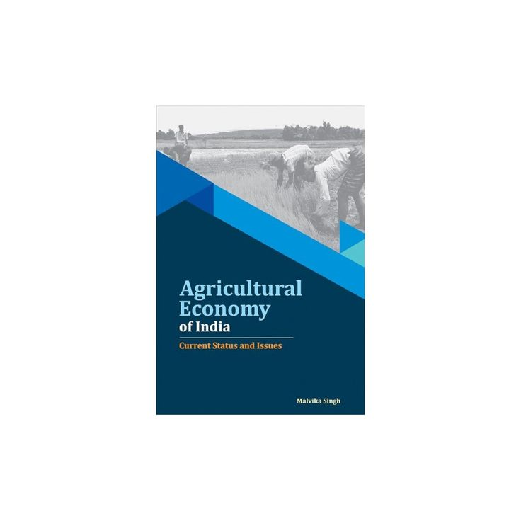 Agricultural Economy of India : Current Status and Issues (Hardcover) (Malvika Singh)