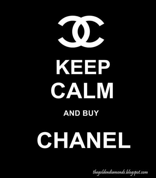 KEEP CALM AND BUY CHANEL