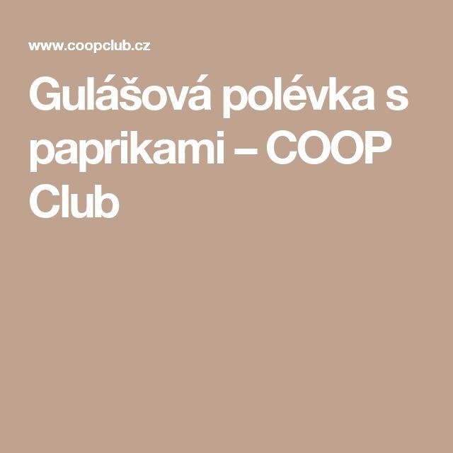 Gulášová polévka s paprikami – COOP Club