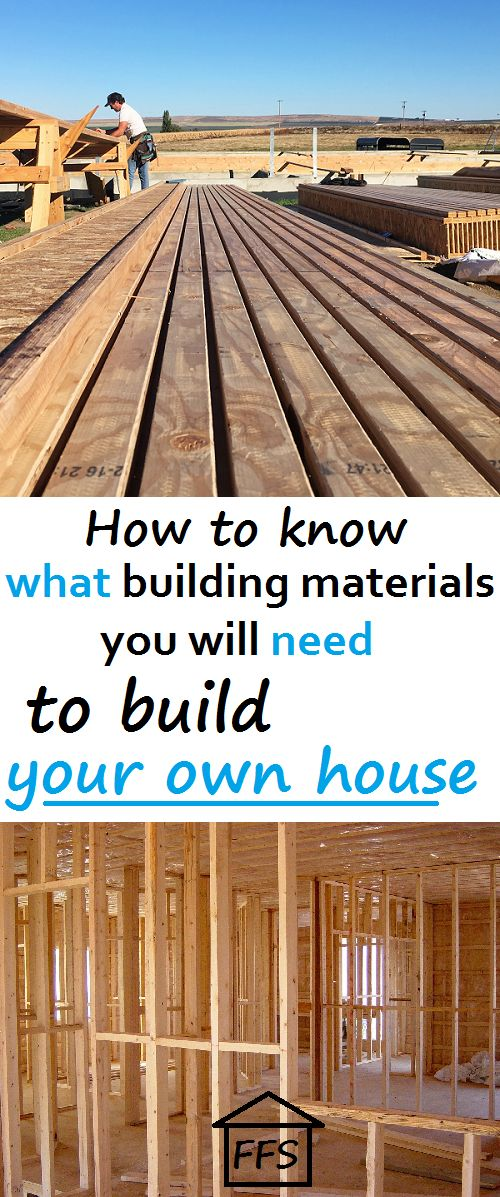 how to know what building materials you will need to build your own house.
