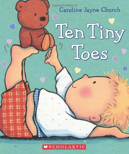 Ten Tiny Toes by Caroline Jayne Church,http://www.amazon.com/dp/0545536014/ref=cm_sw_r_pi_dp_4wNBtb01D7R2KZ81