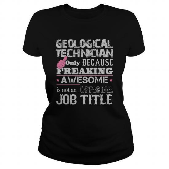Awesome Geological Technician Shirt #hoodie schnittmuster #sweatshirt street. BEST BUY  => https://www.sunfrog.com/Jobs/Awesome-Geological-Technician-Shirt-Black-Ladies.html?68278