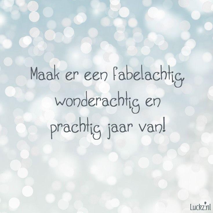 Fabelachtig, wonderachtig en prachtig jaar Ga naar Luckz.nl voor meer kerst teksten, wensen en gedichten.