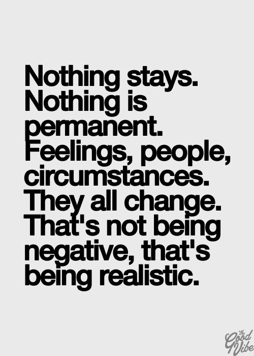 .It's also being positive, bad circumstances can't last for ever either - despite it feeling like they do