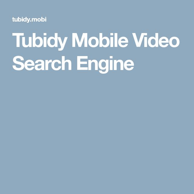 Tubidy Mobile Video Search Engine