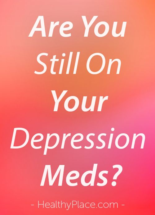 """Accepting you need depression medication to be healthy can be very difficult. Here's my story of going off of depression meds and how I realized I need them."" www.HealthyPlace.com"