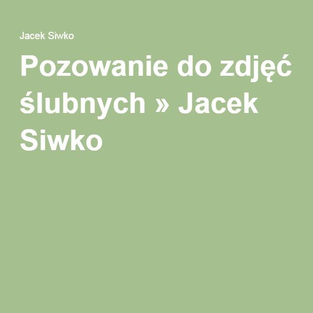 Pozowanie do zdjęć ślubnych » Jacek Siwko