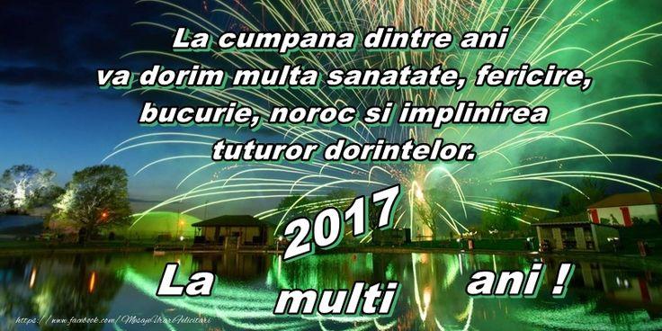 La cumpana dintre ani va dorim multa sanatate, fericire, bucurie, noroc si implinirea tuturor dorintelor. Revelion 2017 La multi ani!