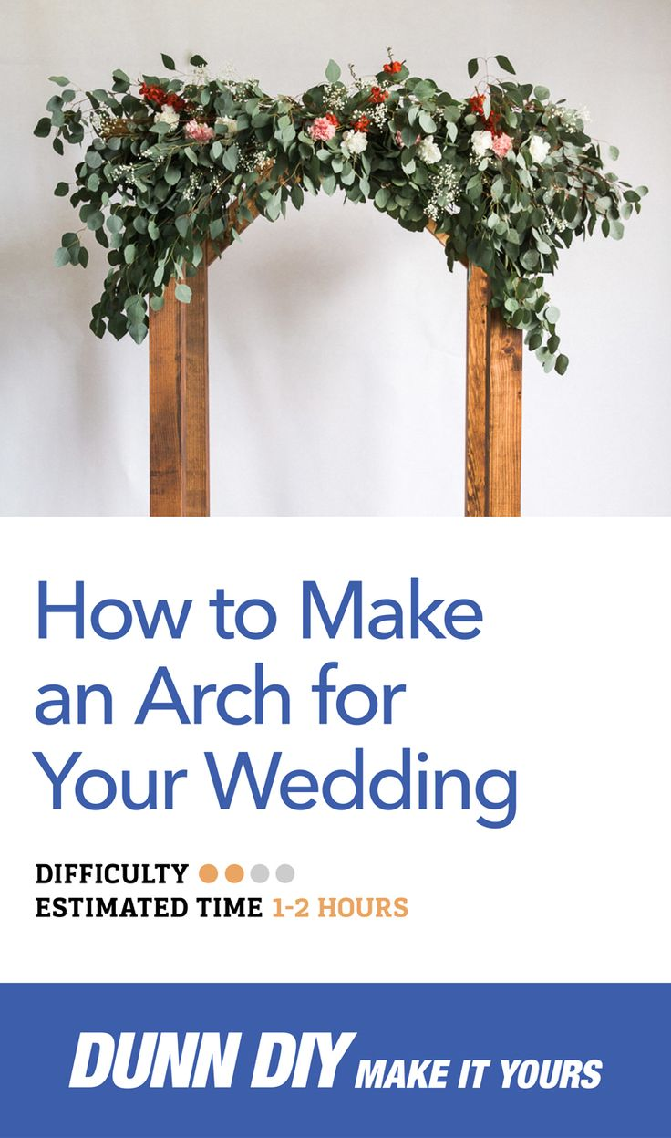 How To Make Your Own Wedding Arbor