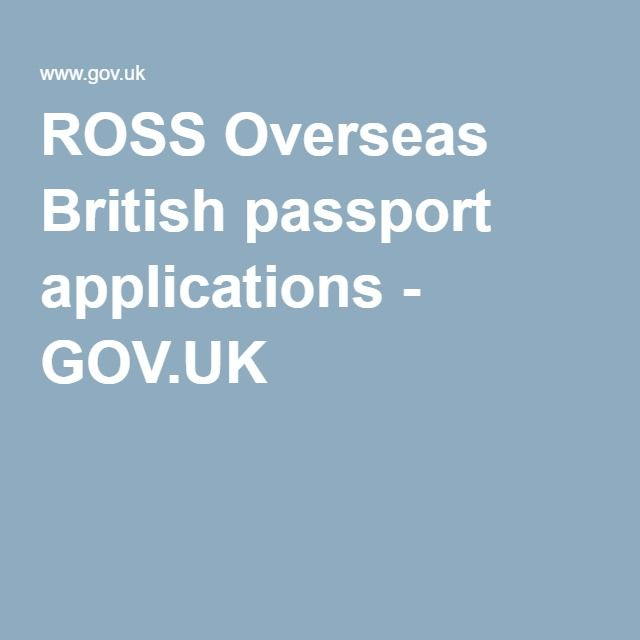 ROSS Overseas British passport applications - GOV.UK
