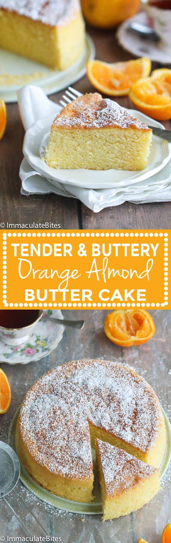 Orange Almond Butter Cake- A tender, buttery melt in your mouth cake , add this to your cake repertoire - the taste is irresistible.
