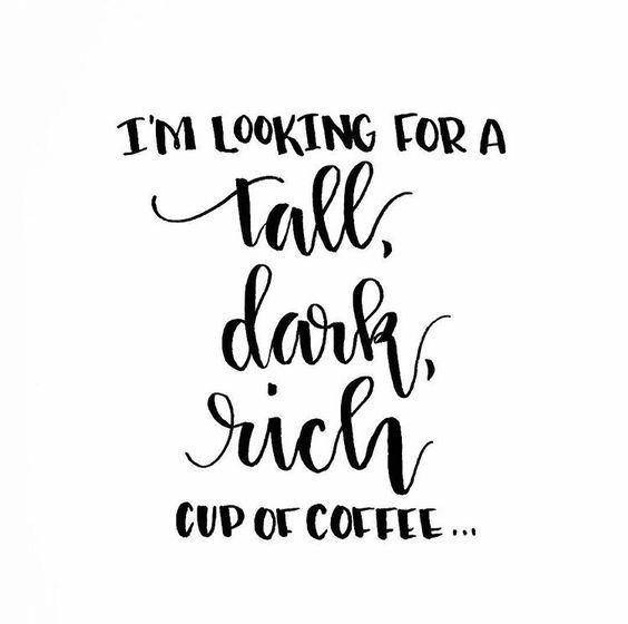 Yep, yep...coffee...or man.
