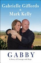 What a miraculous inspiration!: Worth Reading, Stories, Gabriel Gifford, Gabrielle Gifford, Books Worth, Courage, Mark Kelly, Great Books, Gabby Gifford
