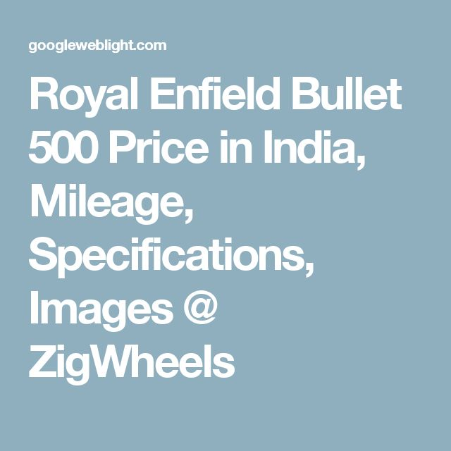 Royal Enfield Bullet 500 Price in India, Mileage, Specifications, Images @ ZigWheels