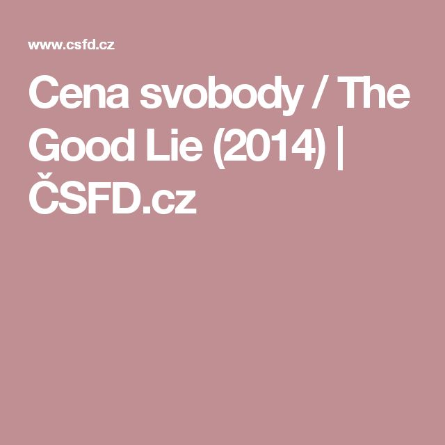 Cena svobody / The Good Lie (2014) | ČSFD.cz