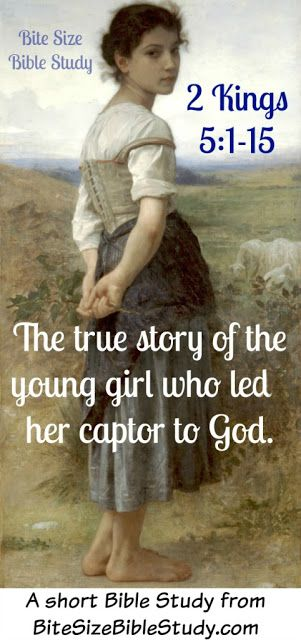 Do you know her name? This Bite Size Bible study discusses the brave deed of a young slave girl and how it changed someone life forever.