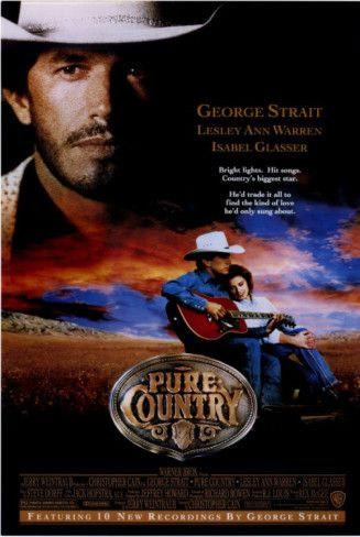 George Strait....Pure Country, the movie.  George is Pure Texan.....rancher and team roper.