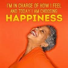 Chose happiness.