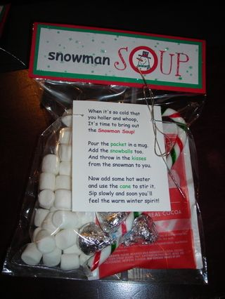 Snowman Soup:  When it's so cold that  you holler and whoop, It's time to bring out  the Snowman Soup!  Pour the packet in a mug Add the snowballs too. And throw in the kisses from the snowman to you.  Now add some hot milk  and use the cane to stir. Sip slowly and soon you'll feel the warm winter spirit!
