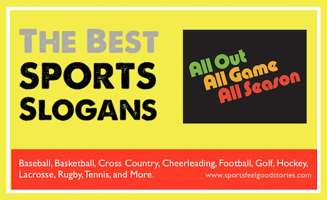 A massive collection of sports slogans for baseball, basketball, football, cheerleading, soccer, softball, hockey, tennis, golf and more.  Sports slogans, sayings and phrases.