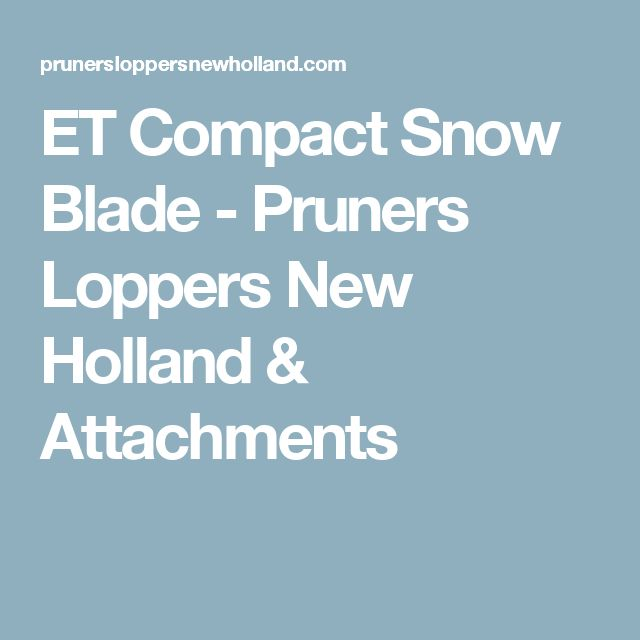ET Compact Snow Blade - Pruners Loppers New Holland & Attachments