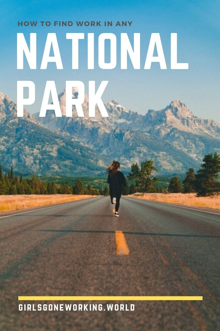 How To Work In A National Park National Parks Adventure Travel Destinations National