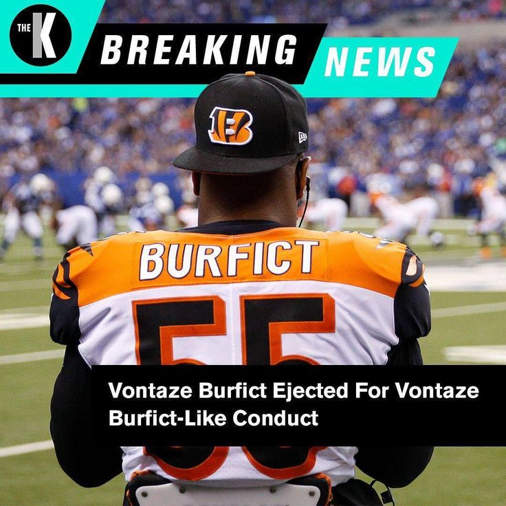 1.  Description: Its a new penalty the NFL came up with. #BreakingNews 2.  Description: Vontaze Burfict tossed Titans rally beat Bengals 24-20  3.  Description: @King55_Tez was ejected for making contact with an official today ( via Fox19Jeremy / Twitter) 4.  Description: HOW IN THE WORLD WAS THIS A PENALTY AGAINST @king55_tez?!?!?!?   Refs are so stupid and hate Burfict so much! Such a joke of a call!!!  #Whodey #BeatTitans #VontazeBurfict #LB55 5.  Description: The controversial…