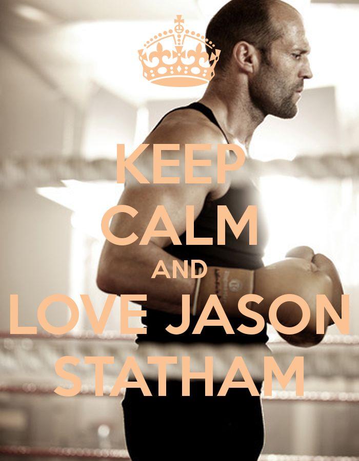 KEEP CALM AND LOVE JASON STATHAM