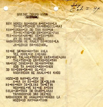 Original copy of Marine Corps Hymn in Navajo. During the war the Navajo Code Talkers helped the USA win decisive battles because the enemy couldn't figure out the code!