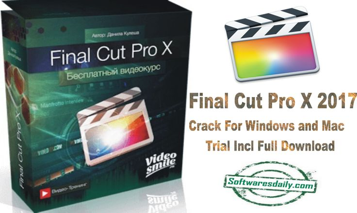 Final Cut Pro X 2017 Crack For Windows and Mac Trial Incl Full Download, Final Cut Pro X 2017 Crack Full Free, Final Cut Pro X 2017 Mac Trial Full Download.