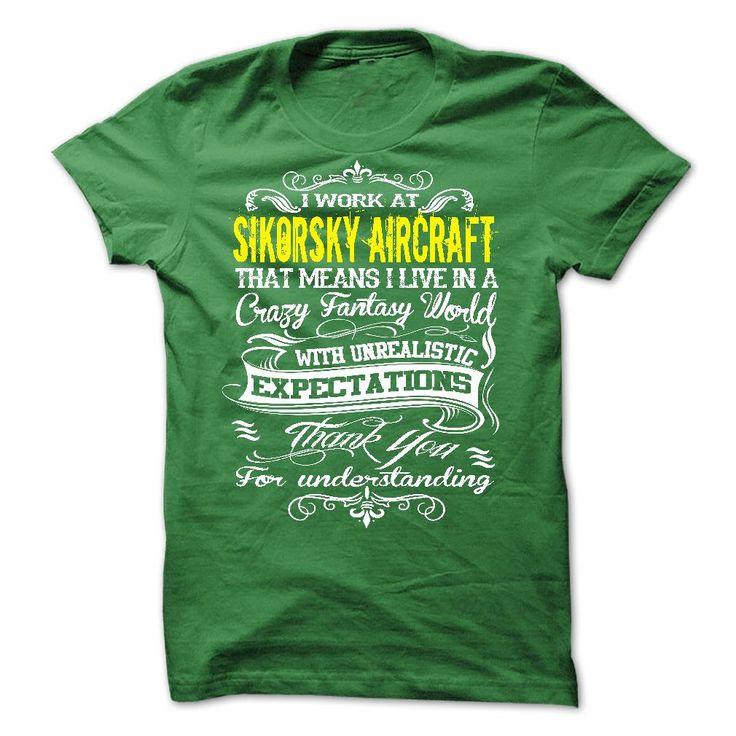 I Work At Sikorsky Aircraft T Shirt