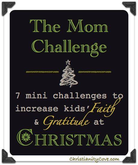 Christmas Mom Challenge: 7 Mini-Challenges to Increase Kid's Faith & Gratitude at Christmas