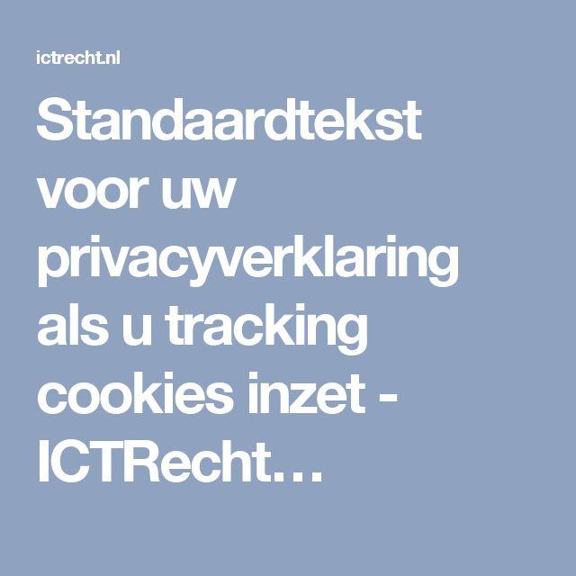 Standaardtekst voor uw privacyverklaring als u tracking cookies inzet - ICTRecht…