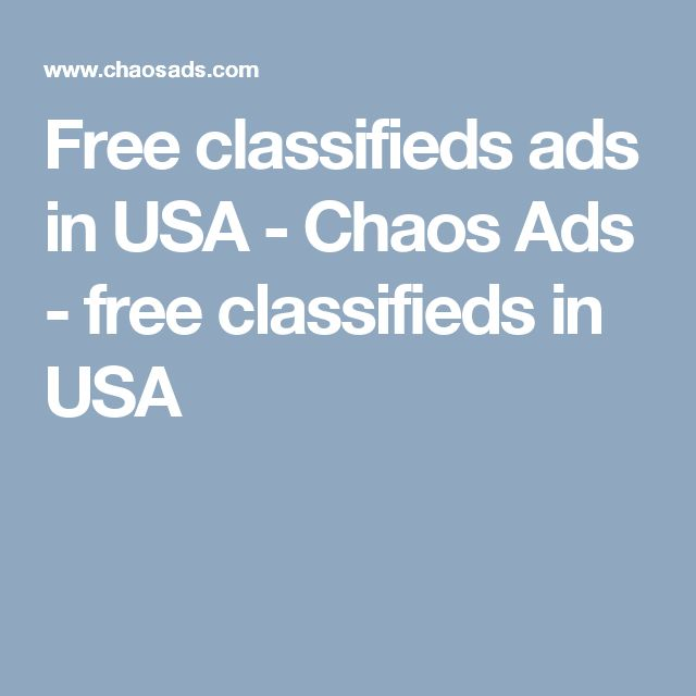 Free classifieds ads in USA - Chaos Ads - free classifieds in USA