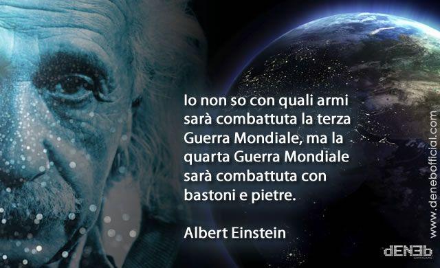 """""""Io non so con quali armi sarà combattuta la terza #Guerra Mondiale, ma la quarta #Guerra Mondiale sarà combattuta con bastoni e pietre."""" Albert #Einstein"""