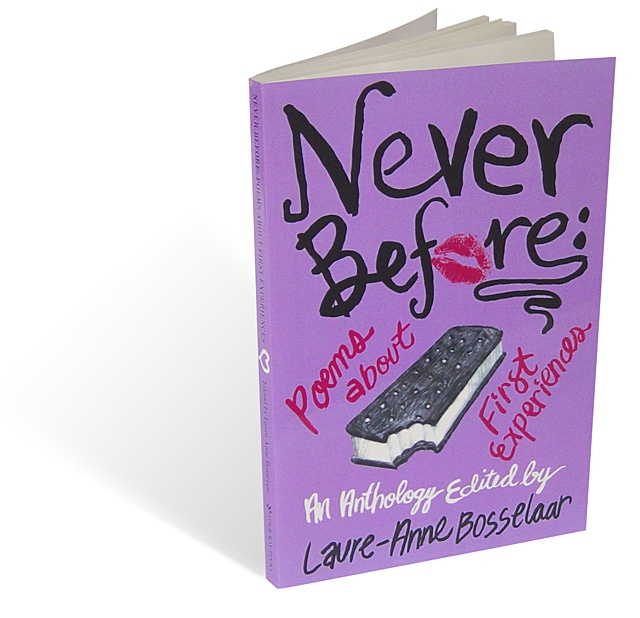 Bosselaar, Laure-Anne. Never Before: Poems About First Experiences: An Anthology. New York, NY: Four Way Books, 2005.