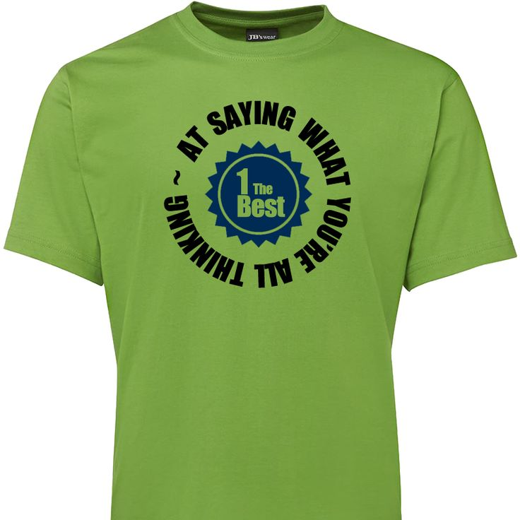 Best At Saying What You're All Thinking T Shirt