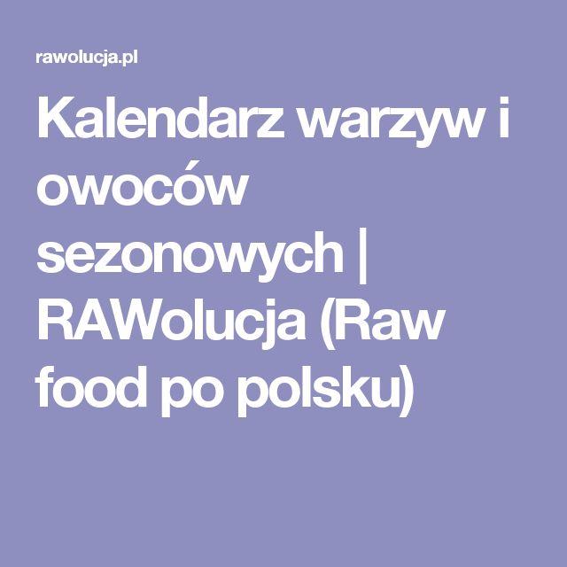 Kalendarz warzyw i owoców sezonowych | RAWolucja (Raw food po polsku)